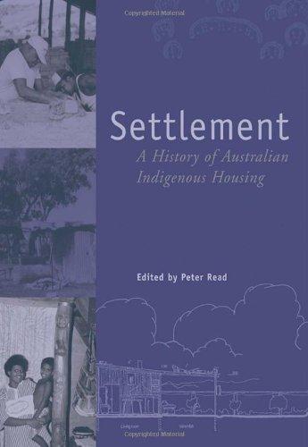 9780855753634: Settlement: A History of Australian Indigenous Housing
