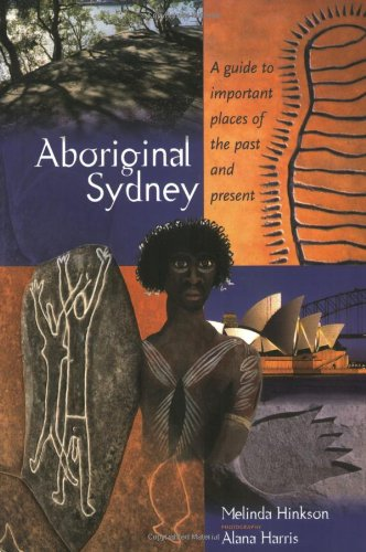 9780855753702: Aboriginal Sydney: A Guide to the Important Places of the Past and Present