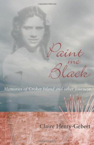 9780855753993: Paint Me Black: Memories of Croker Island & Other Journeys