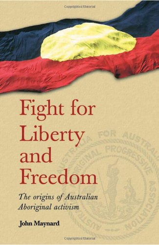9780855755508: Fight for Liberty and Freedom: The Origins of Australian Aboriginal Activism