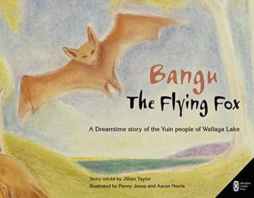 9780855757007: Bangu the Flying Fox: A Dreamtime Story of the Yuin People of Wallaga Lake