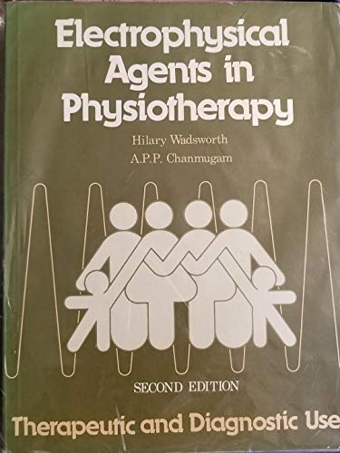 9780855831165: Electrophysical Agents In Physiotherapy - Therapeutic And Diagnostic Use - Second Edition