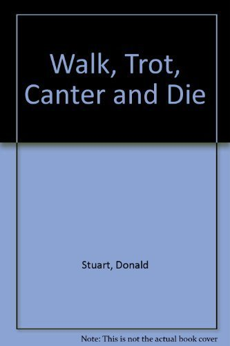 Walk, trot, canter and die: Stuart, Donald