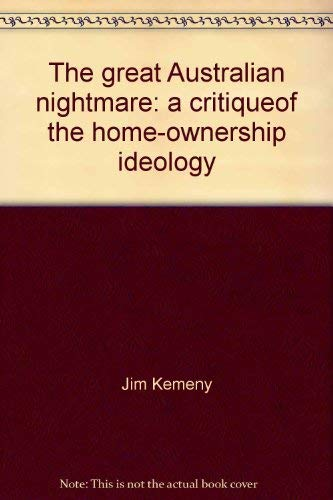 9780855855062: The great Australian nightmare: A critique of the home-ownership ideology