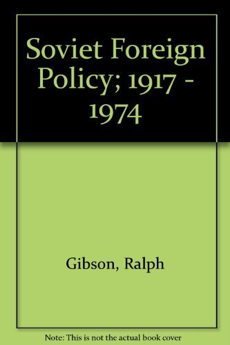 Soviet foreign policy, 1917-1974 (9780855870829) by Ralph Gibson
