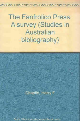 The Fanfrolico Press: A survey (Studies in: Chaplin, Harry F