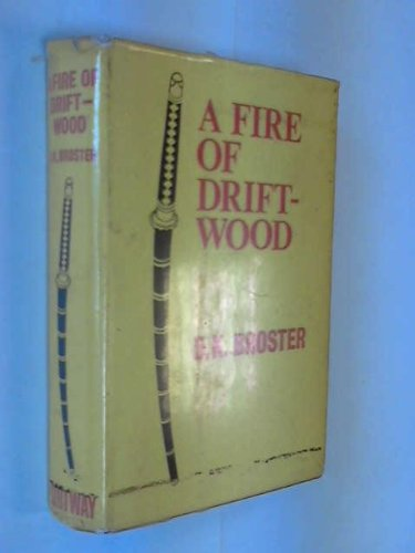 A Fire of Driftwood: D. K. Broster