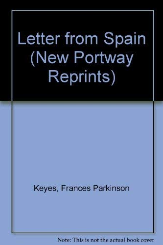 Letter from Spain (New Portway Reprints) (9780855946241) by Frances Parkinson Keyes