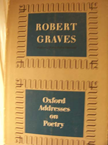 Oxford Addresses on Poetry (New Portway Reprints) (0855949724) by Robert Graves