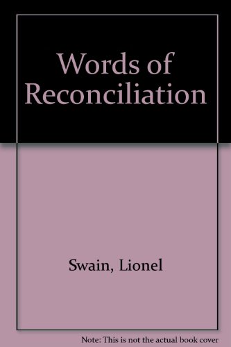 Words of Reconciliation (0855971665) by Lionel Swain