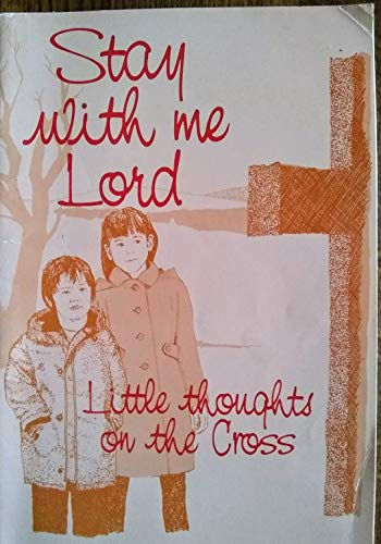 9780855973568: Stay with Me, Lord: Little Thoughts on the Cross