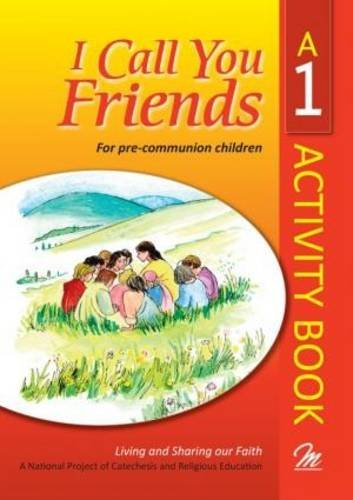 9780855977047: I Call You Friends: Activity Book No. 1: For Pre-communion Children (Living and Sharing Our Faith: A National Project of Catachesis & Religious Education)