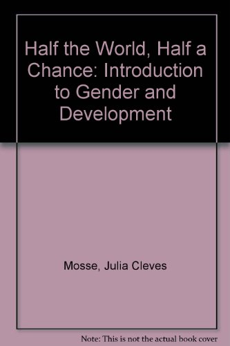 9780855981853: Half the World: Half the Chance: An Introduction to Gender and Development