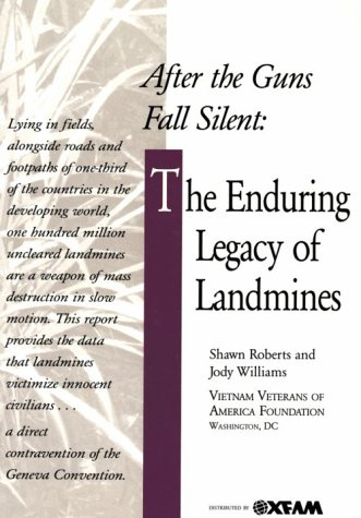 After the Guns Fall Silent: The Enduring Legacy of Landmines: Roberts, Shawn