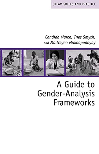 A Guide to Gender-Analysis Frameworks (Oxfam Skills and Practice): Ines Smyth