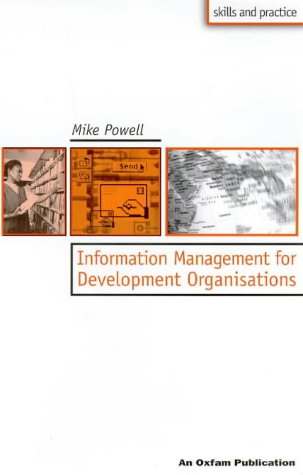 9780855984106: Information Management for Development Organizations (Oxfam Skills and Practice)