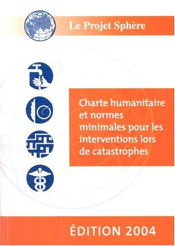 9780855985110: The Sphere Handbook 2004 (French version): Humanitarian Charter and Minimum Standards in Disaster Response (Sphere Project Series)