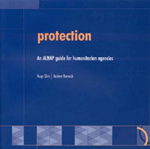 9780855985721: Protection: An ALNAP Guide for Humanitarian Agencies