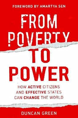 9780855985936: From Poverty to Power: How Active Citizens and Effective States Can Change the World