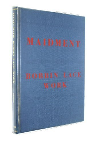 Manual of Hand-made Bobbin Lace Work: Maidment, Margaret