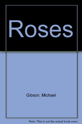 Green Fingers Guide to Roses: The Art: Gibson, Michael