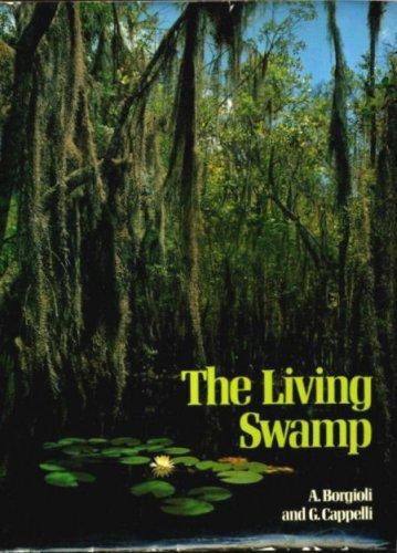 The Living Swamp: Borgioli, A.; Cappelli, Giuliano
