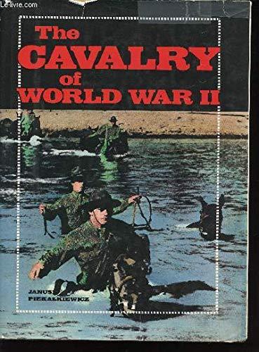 Cavalry of World War II: Piekalkiewicz, Janusz