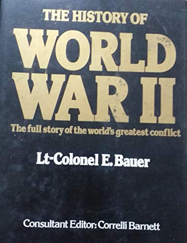 The History of World War II: Bauer, E.