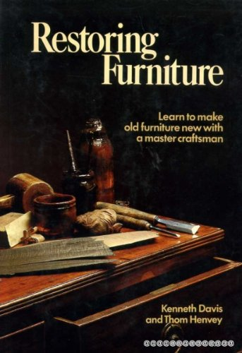Restoring Furniture: Davis, Kenneth; Henvey, Thom