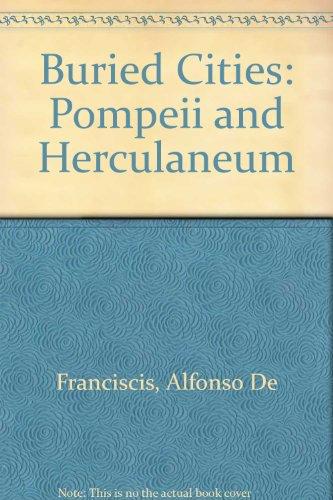 9780856130922: Buried Cities: Pompeii and Herculaneum