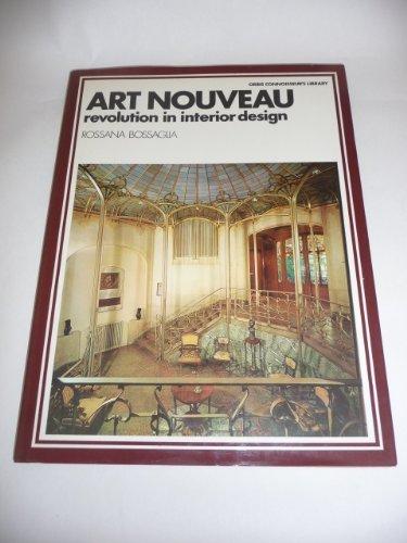 Art Nouveau: Revolution in Interior Design (Orbis Connoisseur's Library):  Bossaglia, Rossana