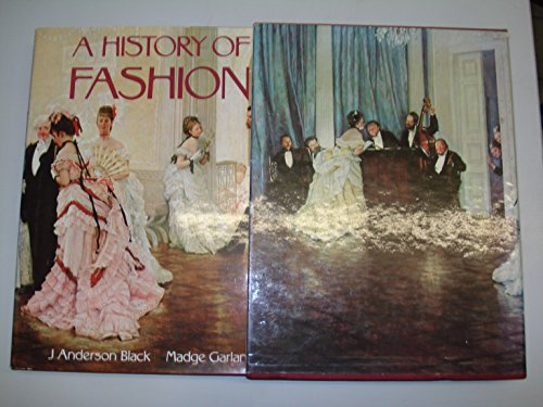 The History of Fashion.: Black, J. Anderson and Madge Garland.