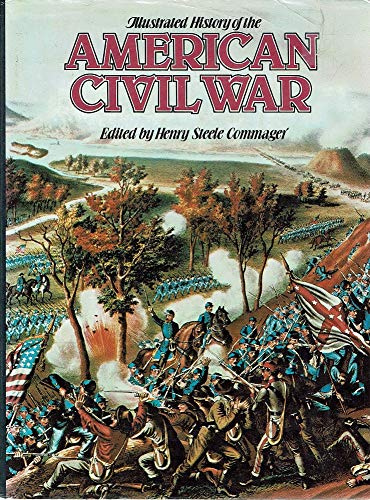 ILLUSTRATED HISTORY OF THE AMERICAN CIVIL WAR: HENRY STEELE, ETC.