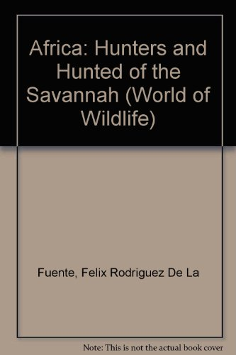 Hunters and the Hunted of the Savannah : World of Wildlife , Africa