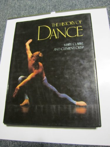 The History of Dance: Mary Clarke, Clement Crisp