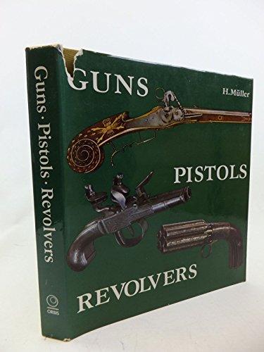 9780856133657: Guns, Pistols, Revolvers