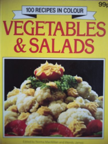 VEGETABLES & SALADS: ED BY NORMA MACMILLAN AND WENDY JAMES