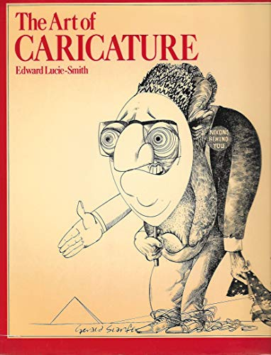 The Art of Caricature: Lucie-Smith, Edward; O'Brien,