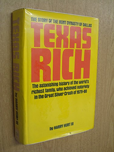 9780856134005: Texas Rich: Hurt Dynasty from the Early Oil Days Through the Silver Crash