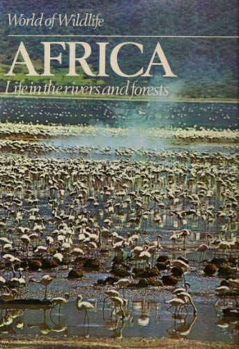 AFRICA: HUNTERS AND HUNTED OF THE SAVANNAH (WORLD OF WILDLIFE)