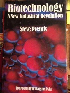 Biotechnology: A New Industrial Revolution: Steve Prentis