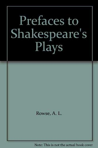 Prefaces to Shakespeare's Plays: A. L. Rowse