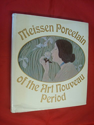 9780856137129: Meissen Porcelain of the Art Nouveau Period