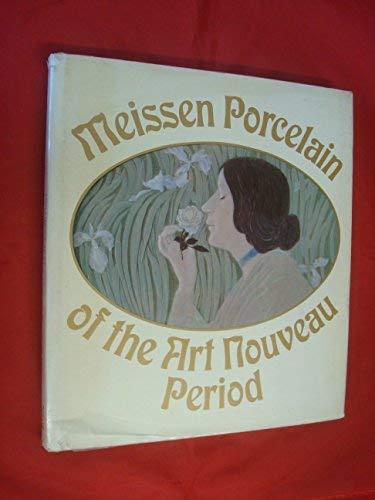 Meissen Porcelain of the Art Nouveau Period: Johannes Just