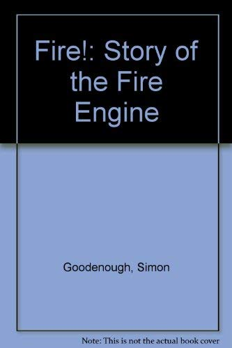 FIRE ! THE STORY OF THE FIRE ENGINE