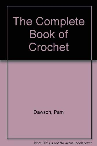 9780856138553: The Complete Book of Crochet