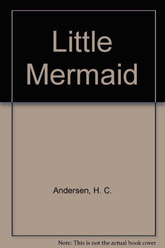 Little Mermaid: Andersen, Hans Christian