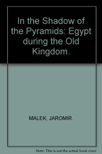 9780856139659: IN THE SHADOW OF THE PYRAMIDS: EGYPT DURING THE OLD KINGDOM.