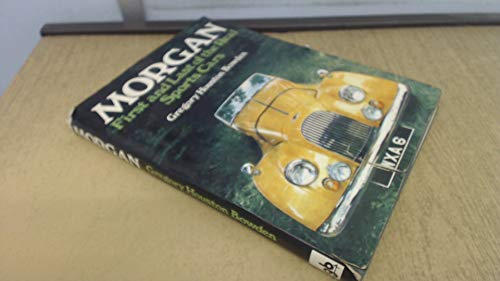 Morgan: First and Last of the Real Sports Cars: Bowden, Gregory Houston