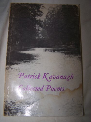 9780856161001: Collected poems of Patrick Kavanagh